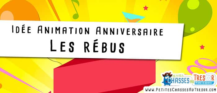 Rébus pour l'animation d'un anniversaire d'enfant